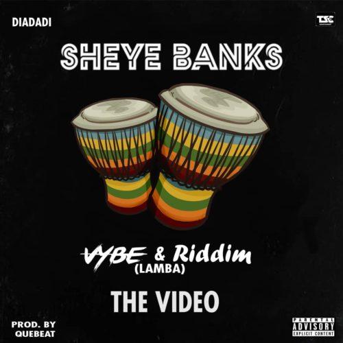 Sheye Banks - Vybe & Riddim (Lamba)