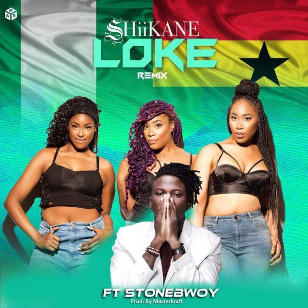 Shiikane - Loke (Remix) Ft Stonebwoy (Prod. by Masterkraft)