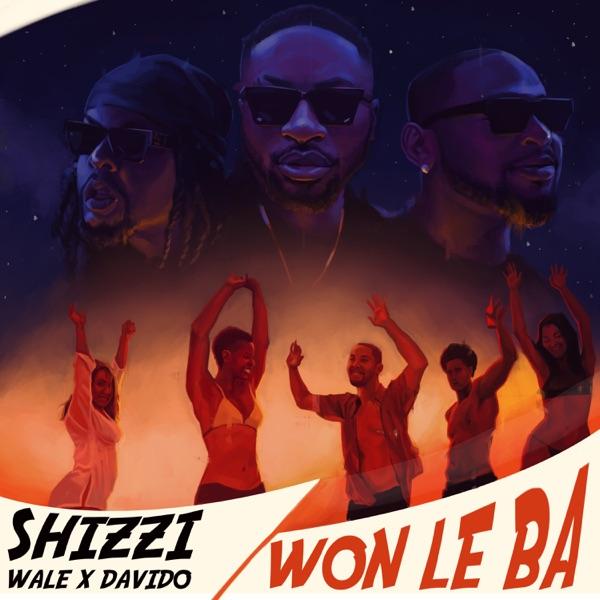 Shizzi & Davido & Wale - Won Le Ba