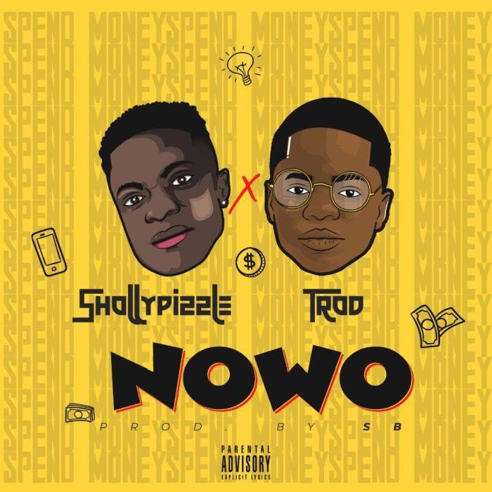 Shollypizzle - Nowo Ft Trod