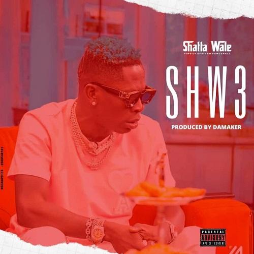 Shatta Wale - Shw3 (Prod. by Shatta Wale)