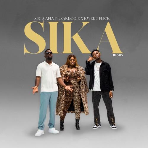 Sista Afia - Sika (Remix) Ft. Sarkodie + Kweku Flick