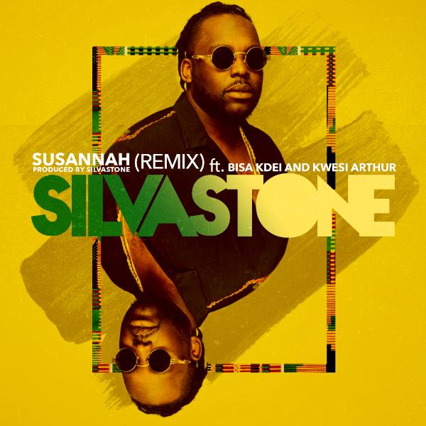 Silvastone - Susannah (Remix) Ft Bisa Kdei & Kwesi Arthur