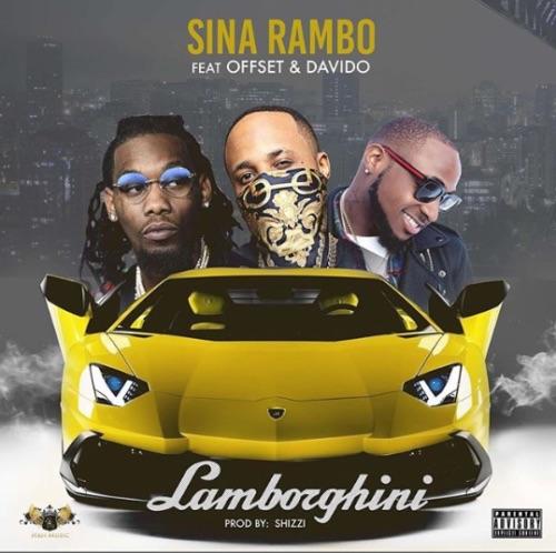 Sina Rambo - Lamborghini Ft Offset & Davido