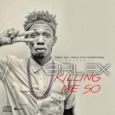Sirlex - Killing Me So (Prod. Popito)