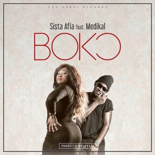 Sista Afia - Boko Ft Medikal (Prod. by Ippapi)