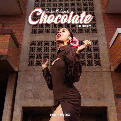 Sister Deborah - Chocolate Ft BPM Boss