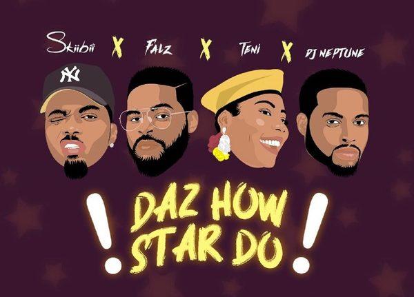 Skiibii - Daz How Star Do Ft Falz & Teni & DJ Neptune