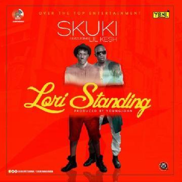 Skuki - Lori Standing Ft Lil Kesh