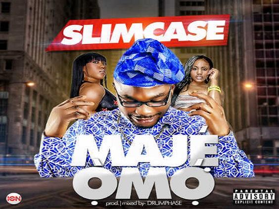 Slimcase - Maje Omo (Prod. by Drumphase)