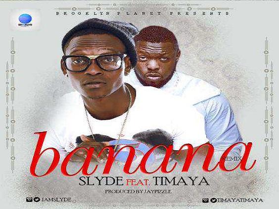 Slyde - Banana Remix Ft Timaya