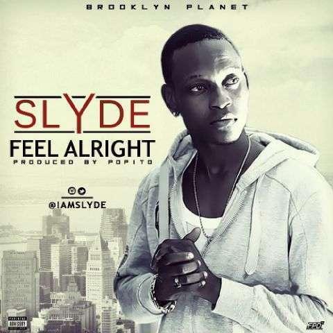 Slyde - Feel Alright (Prod. by Popito)