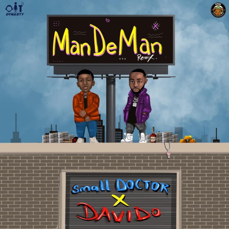 Small Doctor & Davido - ManDeMan (Remix)