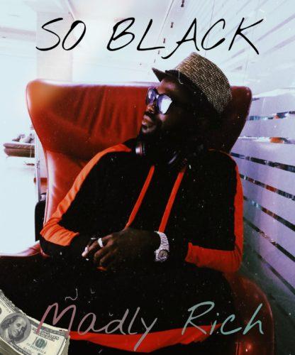 So Black - Madly Rich