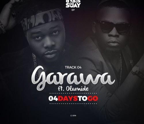 SoJay - Garawa Ft Olamide