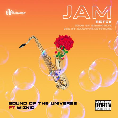 SoundOfTheUniverse - Jam (Refix) Ft Wizkid