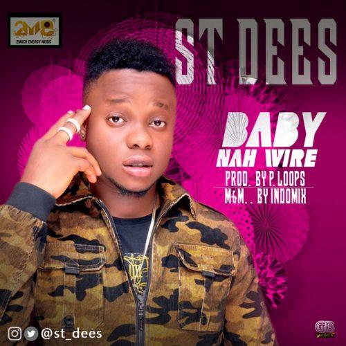 St. Dees - Baby Nah Wire B.N.W. (Prod. PLoops & Boom Beats)