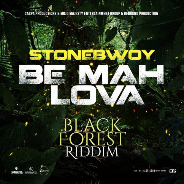 StoneBwoy - Be Mah Lova (Black Forest Riddim)