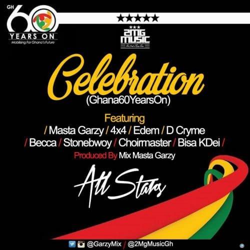 StoneBwoy & Edem & Becca & Bisa Kdei & 4×4 & D-Cryme & ChoirMaster - Celebration (Gh60 Years On) (Prod By Mix Masta Garzy)