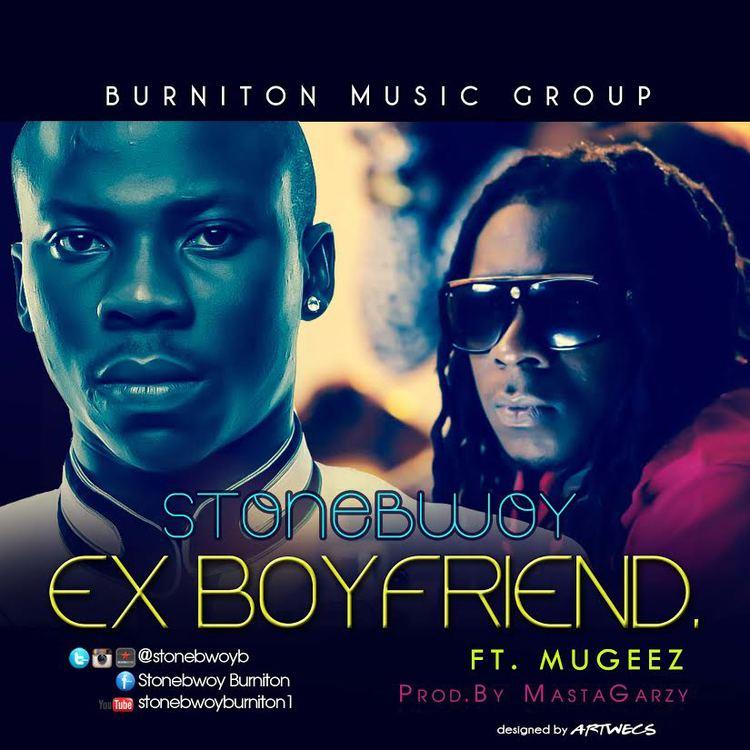 Stonebwoy - Ex-Boyfriend Ft Mugeez (R2Bees)(Prod by Masta Garzy)
