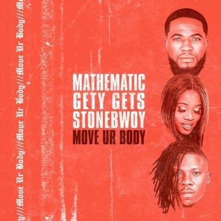Stonebwoy & DJ Mathematic - Move Ur Body (feat DJ Gety Gets)
