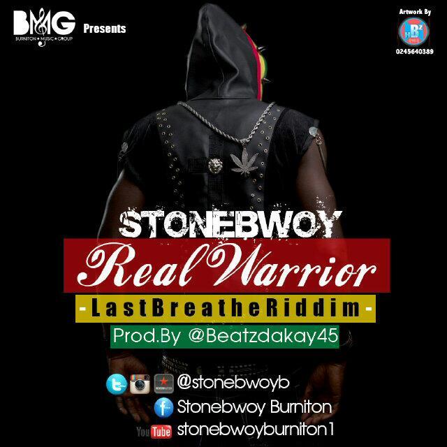 StoneBwoy - Real Warrior (The Last Breathe Riddim)