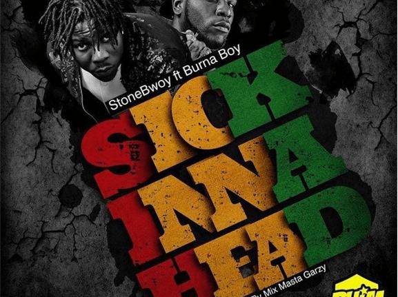 StoneBwoy - Sick Inna Head Ft Burna Boy