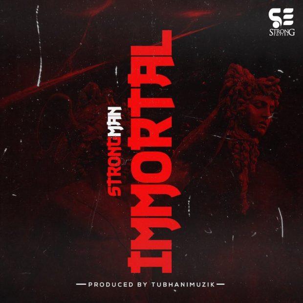 Strongman - Immortal (Medikal Diss)(Prod. by Tubhani Muzik)