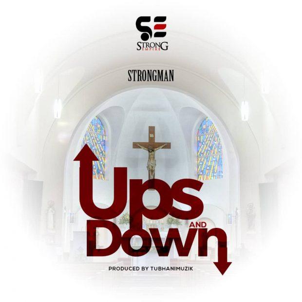 Strongman - Ups And Downs Ft M.anifest (Prod. by TubhaniMuzik)