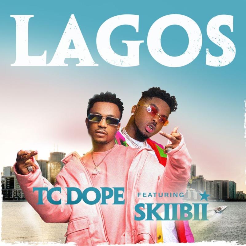 TC Dope - Lagos Ft Skiibii