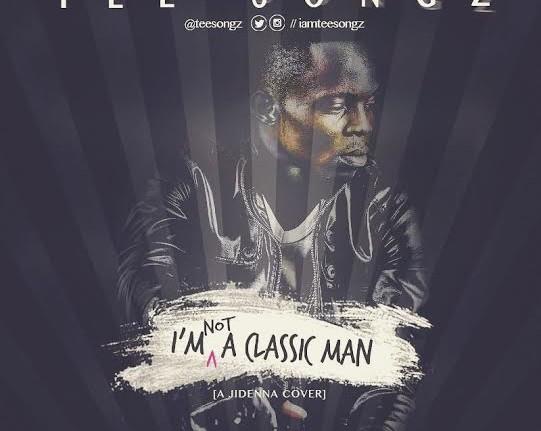 TeeSongz - Classic Man (Jidenna Cover)