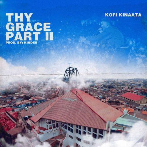 Kofi Kinaata - Thy Grace (Part 2)