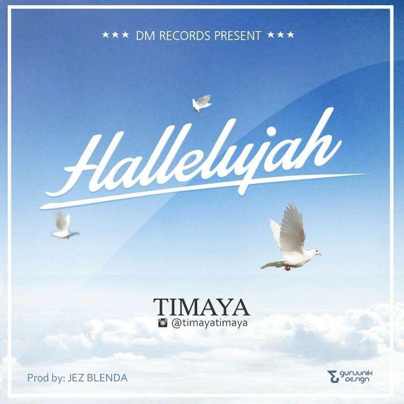 Timaya - Hallelujah (Prod. by Jez Blenda)