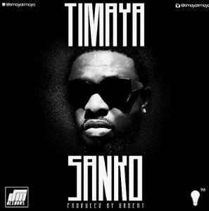 Timaya - Sanko (Prod. by Orbeat)
