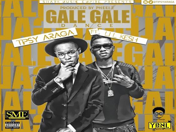 Tipsy Araga - Gale Gale Dance Ft Lil Kesh