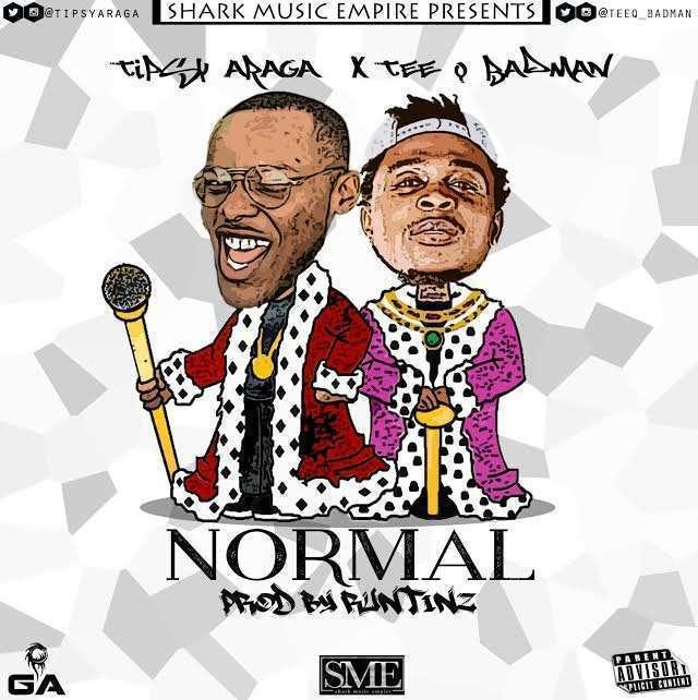 Tipsy Araga - Normal (Prod. by Runtinz) Ft Tee Q Badman