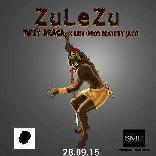 Tipsy Araga - SuleZu (Prod. by Beats by Jayy) Ft Kush