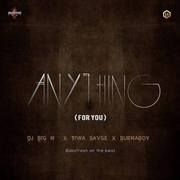 Tiwa Savage & Burna Boy - Anything (For You) (Prod By BabyFresh)