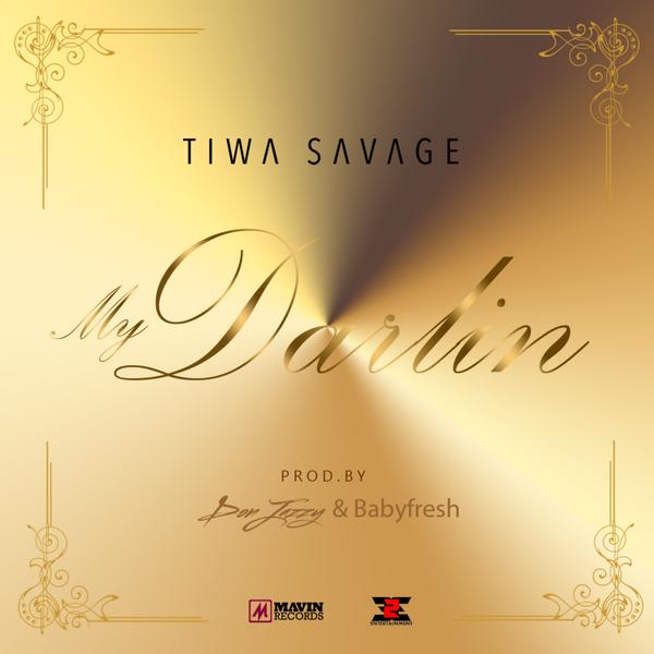 Tiwa Savage - My Darlin (Prod. by Donjazzy & Babyfresh)