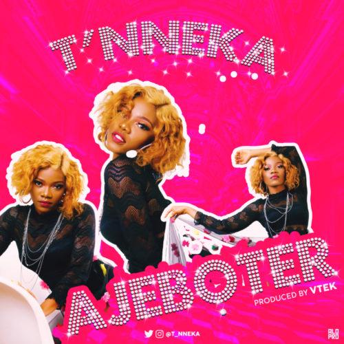 T'Nneka - Ajeboter (Prod. Vtek)
