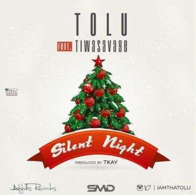 Tolu - Silent Night Ft Tiwa Savage