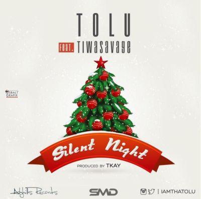 Tolu - Silent Night (Prod. Tkay) Ft Tiwa Savage