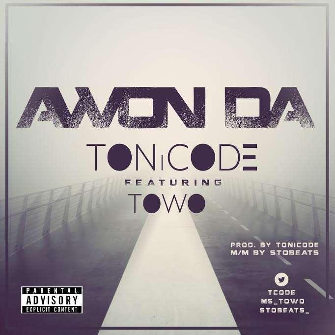 Tonicode - Awon Da Ft Towo