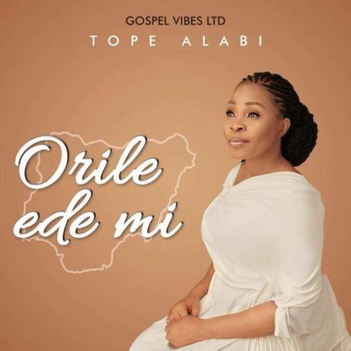 Tope Alabi - Orile Ede Mi (My Country)
