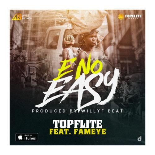 TopFlite & Fameye - E No Easy