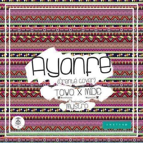 Towo & Mide - Ayanfe (Orente Cover)