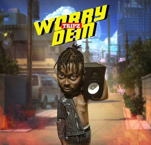 Tripz - Worry Dem