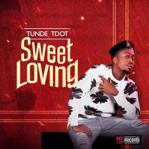 Tunde Tdot (Styl-Plus) - Sweet Loving (Prod. Killertunes)