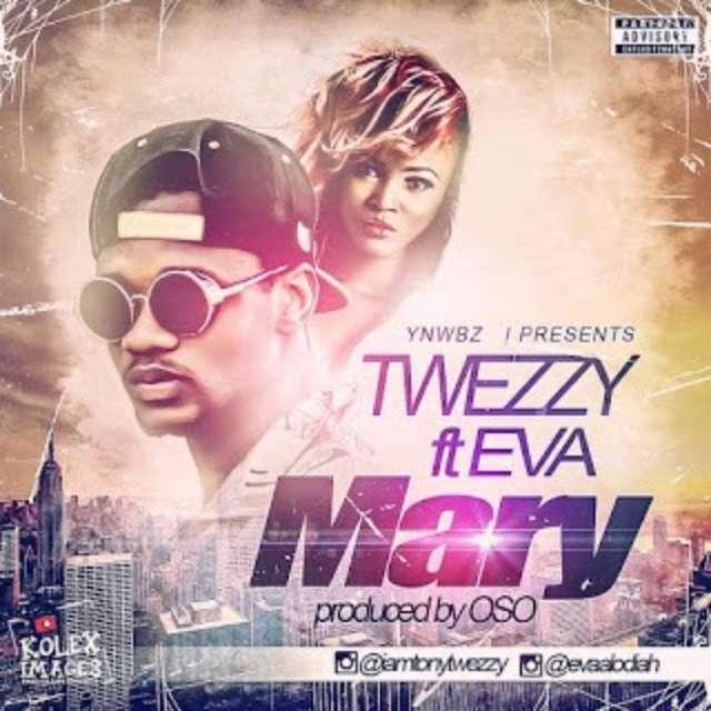 Twezzy - Mary Ft Eva Alordiah