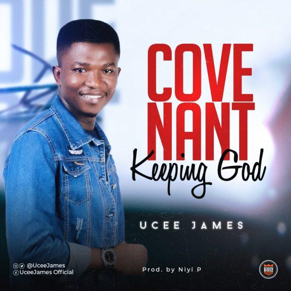 Ucee James - COVENANT KEEPING GOD